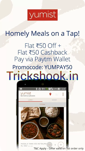 Yumist Paytm loot– Get Rs.50 Paytm cashback + Rs.50 discount on your first order