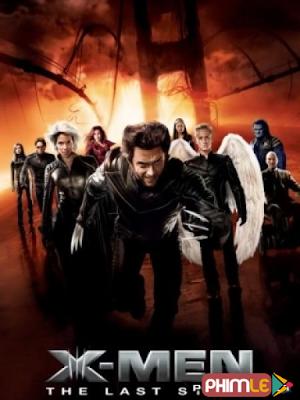Phim Dị Nhân 3: Phán Quyết Cuối Cùng - X Men: The Last Stand (2006)