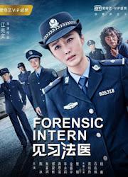 Forensic Intern / Trainee Forensic China Web Drama