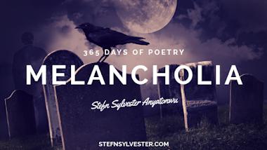 Melancholia - Stefn Sylvester Anyatonwu