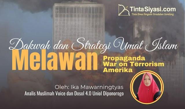 Dakwah dan Strategi Umat Islam Melawan Penyimpangan Propaganda War On Terrorism Amerika