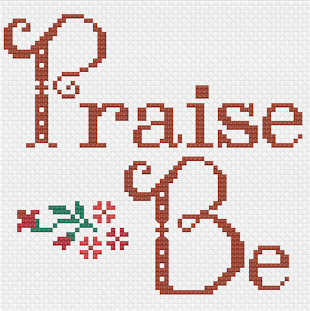 Praise Be Cross Stitch