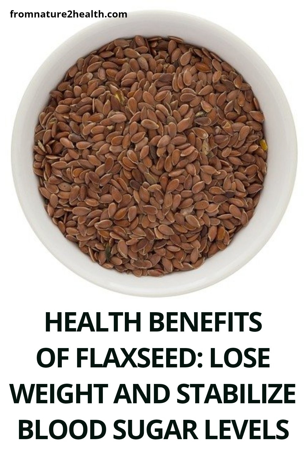 Health Benefits of Flaxseed: Lose Weight and Stabilize Blood Sugar Levels