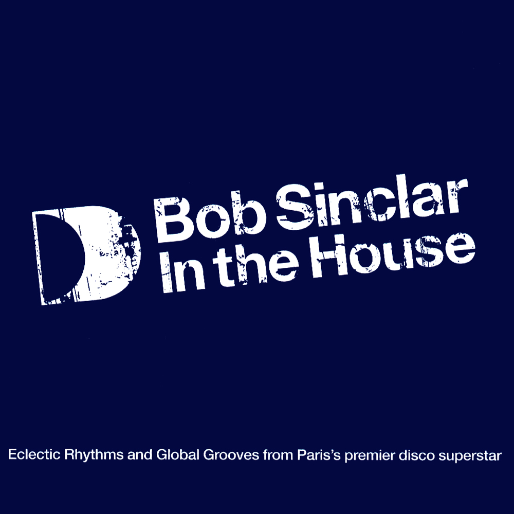 Album Artist: Bob Sinclar / Album Title: In the House