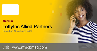 LoftyInc Allied Partners Limited is recruiting for fulltime Field Operations Officer.