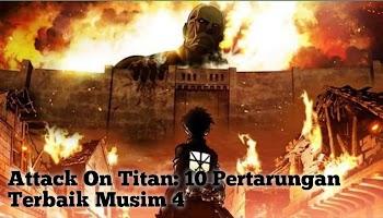 Attack On Titan: 10 Pertarungan Terbaik Musim 4