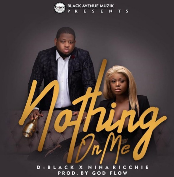 DBlack - Nothing On Me Ft. Nina Ricchie -(Prod. By God Flow).
