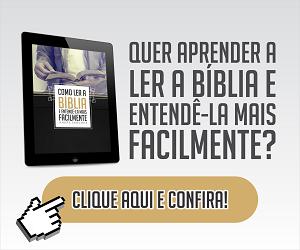 banner+como+ler+a+biblia+6 - Como Ler e Entender a Bíblia - Dicas para te ajudar