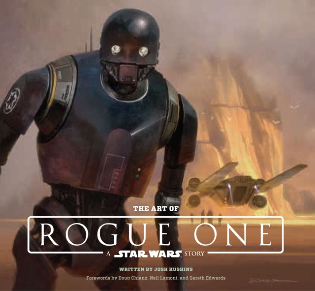 The art of Rogue One book by Josh Kushins