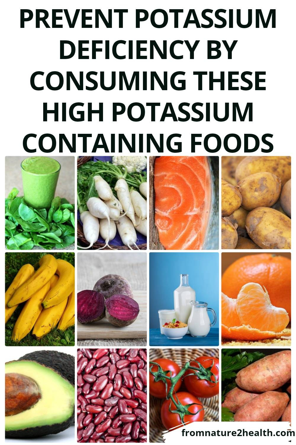 Potatoes, Sweet Potatoes, Avocado, Seafood, Red Beans, Radishes, Tomatoes, Spinach, Beet, Orange, Banana, Milk are High Potassium Containing Foods