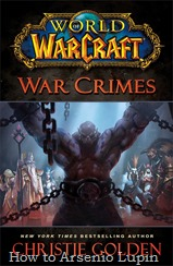 Actualización 18/07/2017, se agrega la versión PDF online en español de World of Warcraft: Crimenes de Guerra por la gente de L.I.M. Books. Disponible en el post