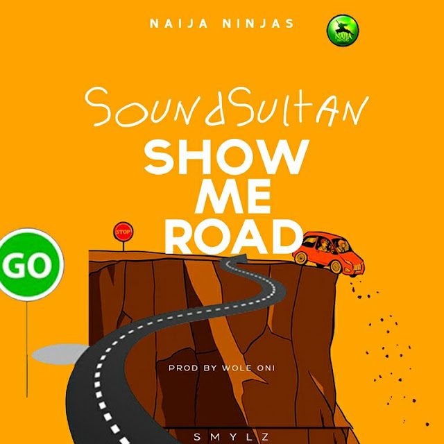 [Music] Sound Sultan – Show Me Road | @SoundSultan