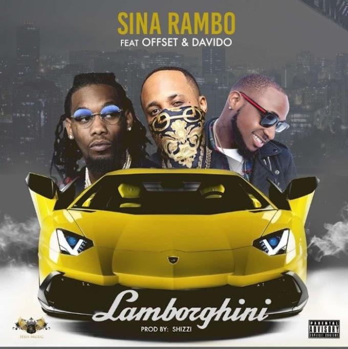 [Music] Sina Rambo Ft. Offset & Davido – Lamborghini