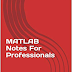 MATLAB Notes For Professionals  by Mohamed Sadki pdf