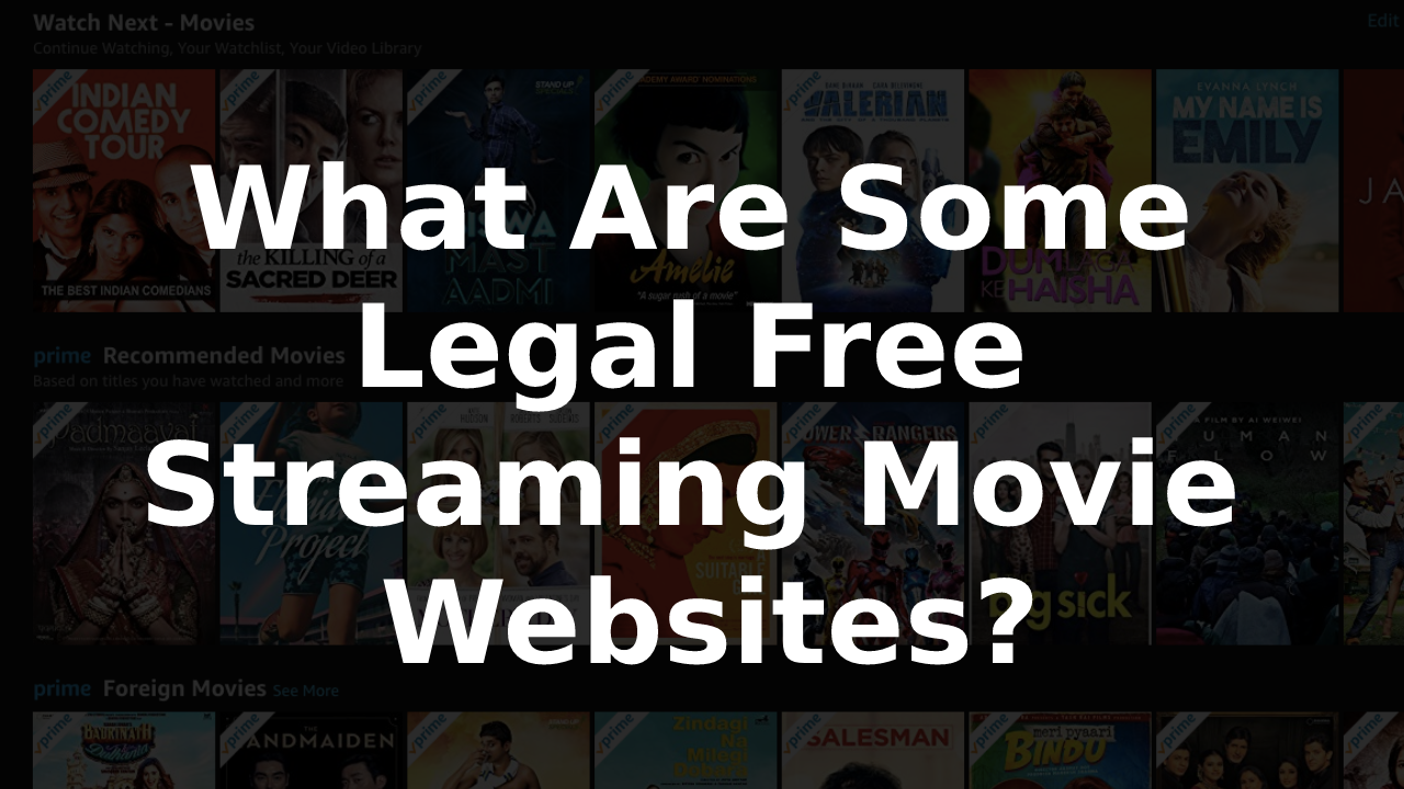 What%2BAre%2BSome%2BLegal%2BFree%2BStreaming%2BMovie%2BWebsites.png