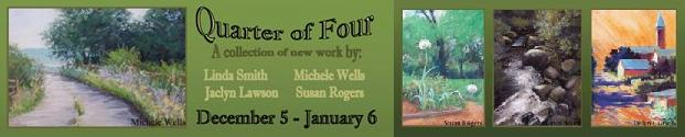 Quarter of Four: New Work by Linda Smith, Michele Wells, Jaclyn Lawson, and Susan Rogers