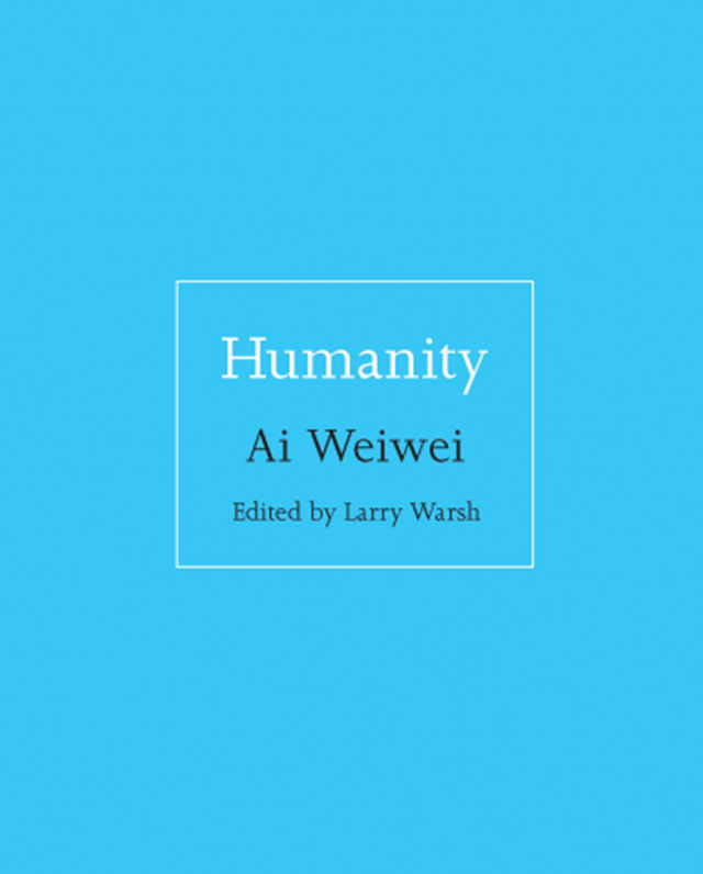 Cover of the book, 'Humanity', by Ai Weiwei. Published by Princeton University Press. Graphic: Princeton University Press