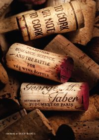 To Cork or Not To Cork By George M. Taber