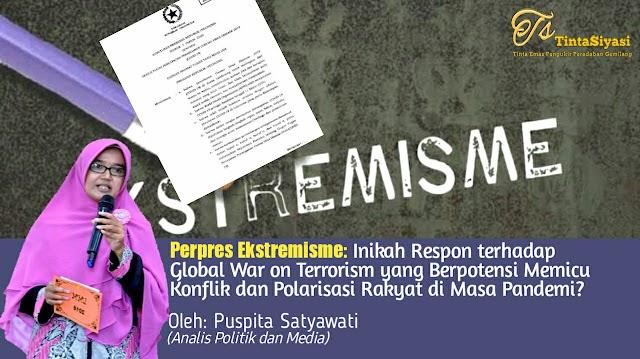 Perpres Ekstremisme: Inikah Respons terhadap Global War on Terrorism yang Berpotensi Memicu Konflik dan Polarisasi Rakyat di Masa Pandemi?