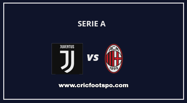 Serie A: Juventus Vs AC Milan Live Stream Online Free Match Preview and Lineup