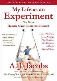 My Life as an Experiment By A. J.Jacobs
