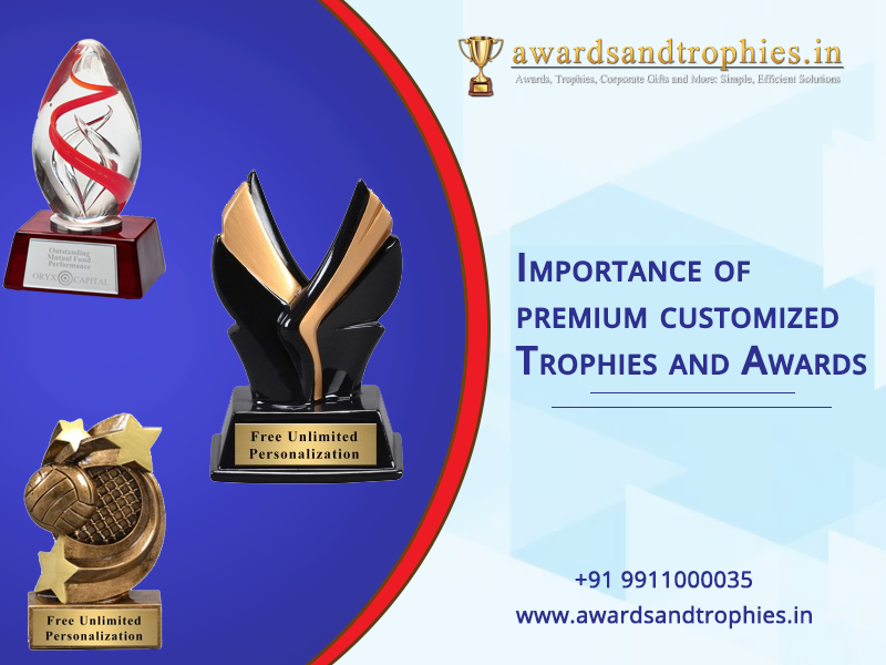 Importance of premium customized Trophies and Awards