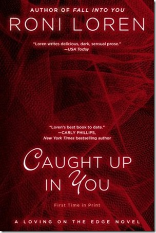 Book Review: Caught Up in You (Loving on the Edge #5) by Roni Loren | About That Story