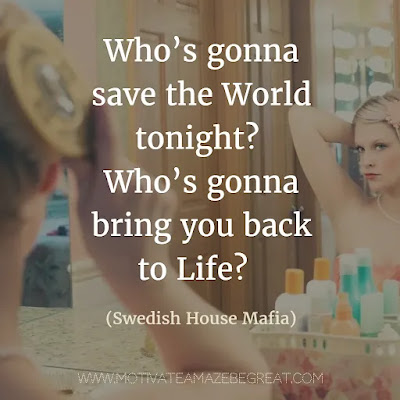 """Featured in our Most Inspirational Song Lines and Lyrics Ever list: Swedish House Mafia """"Save the World"""" song lyrics."""