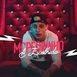A Escolhida – MC Pedrinho
