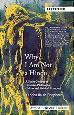 Why I Am Not a Hindu: A Sudra Critique of Hindutva Philosophy, Culture and Political Economy pdf free download