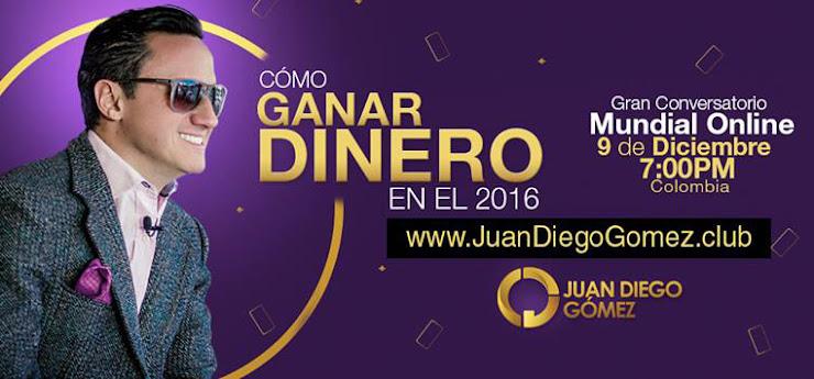 Cómo ganar dinero en el 2016 – Conversatorio Online con Juan Diego Gómez