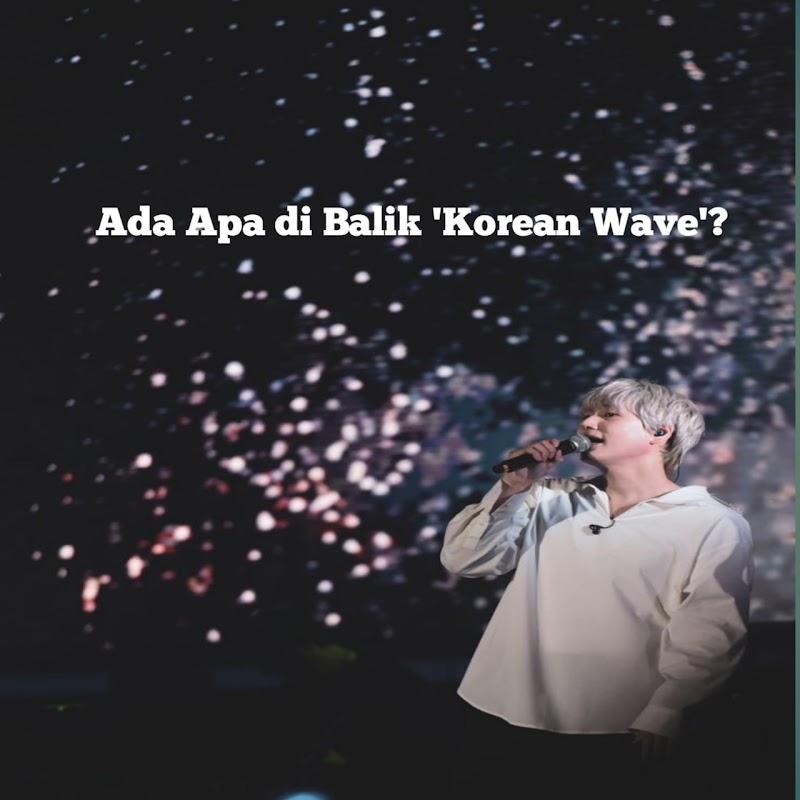 Ada Apa di Balik 'Korean Wave'?