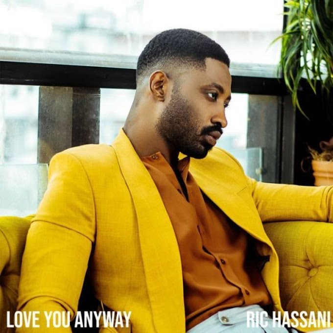 [Music] Ric Hassani – Love You Anyway