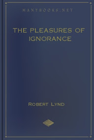 Cover of Robert Lynd's Book The Pleasures Of Ignorance
