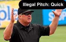 Illegal Pitch: Quick Pitch