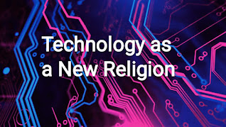 Technology as a new Religion...