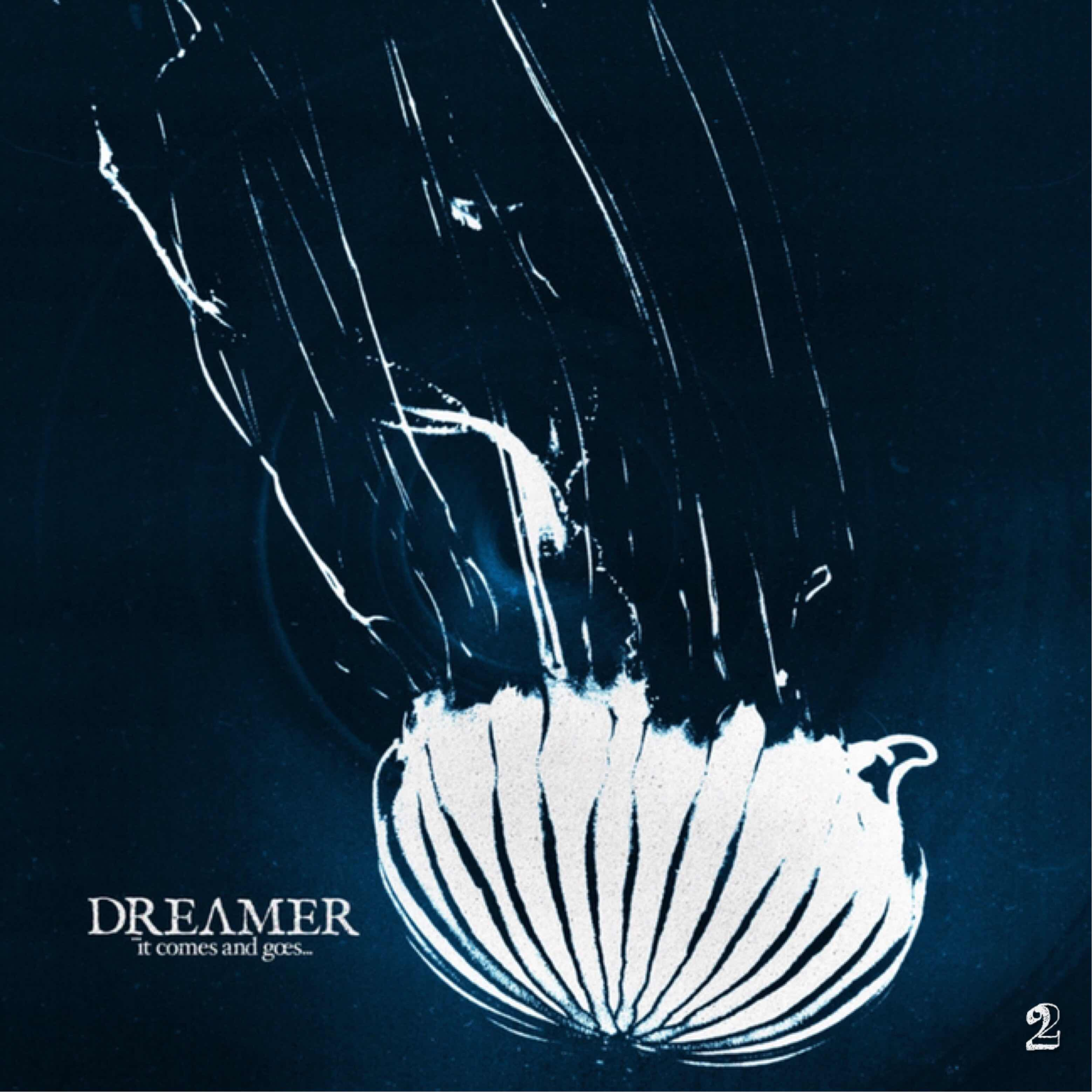 """Dream On Dreamer """"It Comes And Goes"""""""