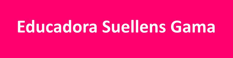 Educadora Suellens Gama