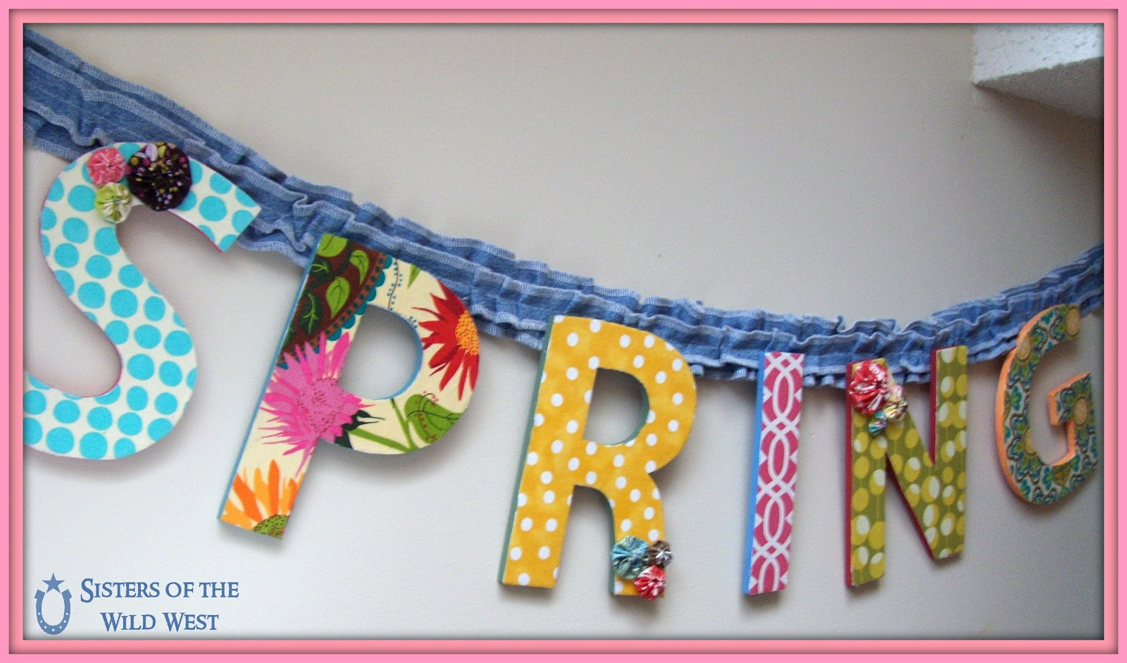 sisters of the wild west spring home decor chipboard letter tutorial