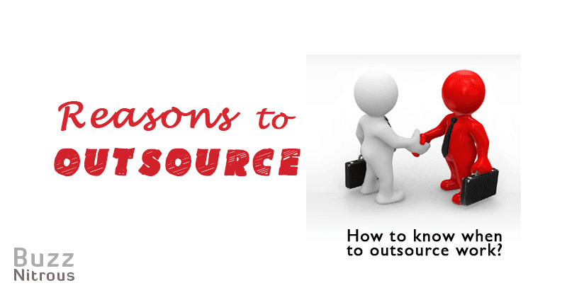 Reasons to Outsource: How to Know When to Outsource Work?