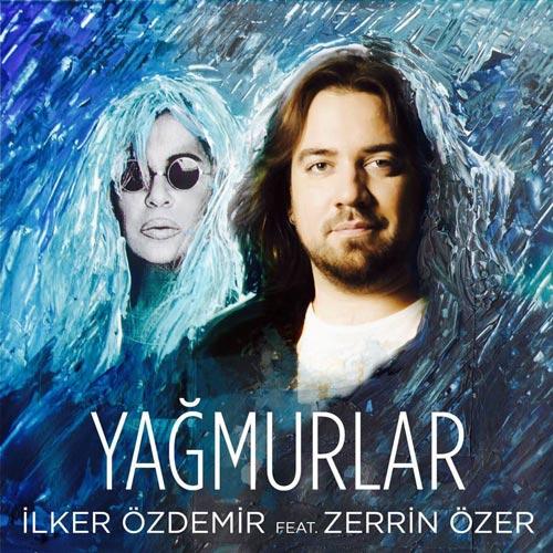 İlker Özdemir- Zerrin Özer - Yağmurlar
