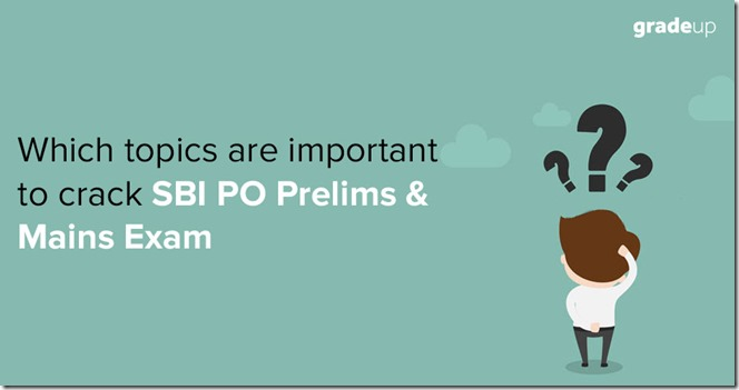 Which-topics-are-important-to-crack-in-SBI-PO-Prelims-&-Mains-Exam