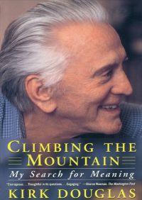Climbing the Mountain By Kirk Douglas
