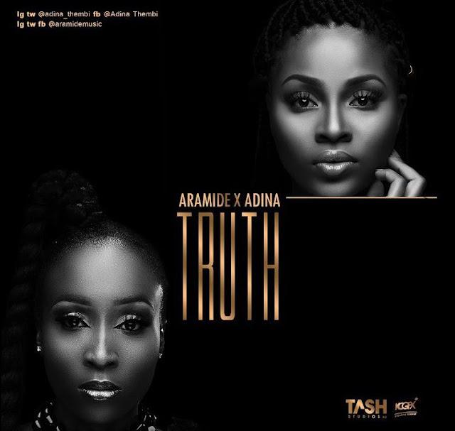 [Music] Aramide - Truth Ft. Adina