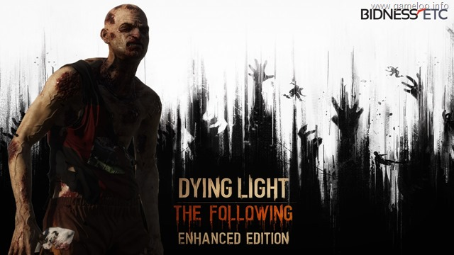 Dying Light: The Following Enhanced Edition - RELOADED - 2016