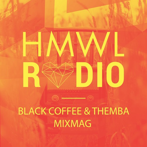 Black Coffee & Themba - HMWL Radio[2019 DOWNLOAD]