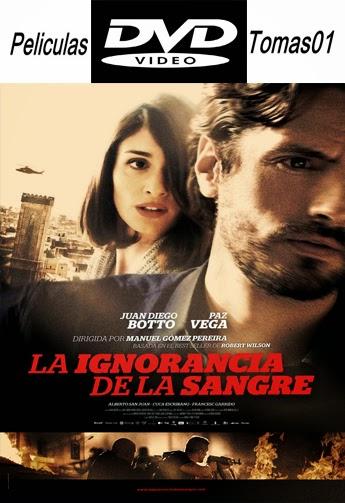 La ignorancia de la Sangre (2014) DVDRip