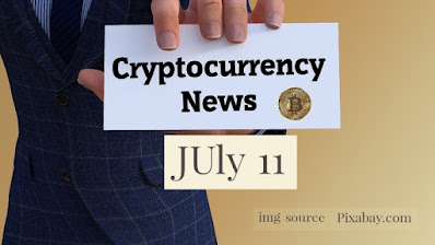 Cryptocurrency News For July 11th 2020 ?
