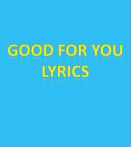 Good For You Lyrics