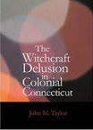 The Witchcraft Delusion in Colonial Connecticut 1647 to 1697 OCR Version